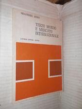 TERZO MONDO E MERCATO INTERNAZIONALE Sebastiano Monti Loffredo 1979 economia di