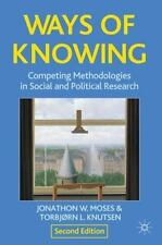Ways of Knowing : Competing Methodologies in Social and Political Research by...