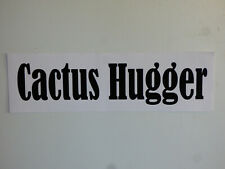 "Catus Hugger Bumper Sticker Window Decal Car Succulent 3""x10"" UV Resistant NEW"