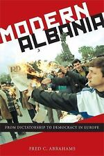 Modern Albania : From Dictatorship to Democracy in Europe by Fred C. Abrahams...