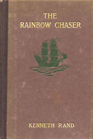 The Rainbow Chaser And Other Poems by Kenneth Rand HC 1914 1st Edition  W1