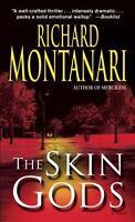 The Skin Gods: A Novel Suspense and Th Mass Market Montanari, Richard