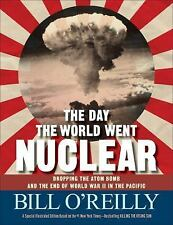 The Day the World Went Nuclear : Dropping the Atom Bomb and the End of World War