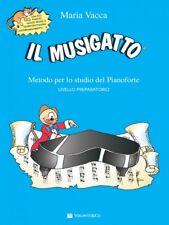 MARIA VACCA Il musigatto Metodo per studio del pianoforte livello preparatorio