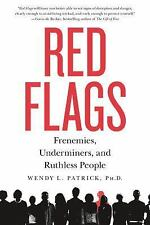 Red Flags : How to Spot Frenemies, Underminers, and Toxic People in Your Life...