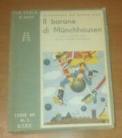 IL BARONE DI MUNCHHAUSEN Angelo Nessi 1952 LA SCALA D'ORO UTET Piero Bernardini