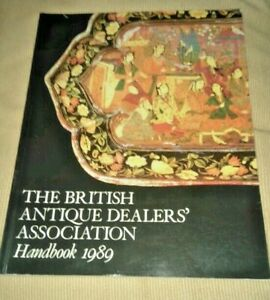 The British Antique Dealers Association Handbook 1989 Arts Antiques Collectibles