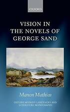 Vision in the Novels of George Sand, Hardback; Mathias, Manon, 9780198735397