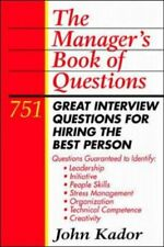 Manager's Book of Questions: 751 Great Interview Questions for Hiring the Best,