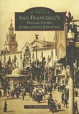NEW San Francisco's Panama-Pacific International Exposition (Images of America)