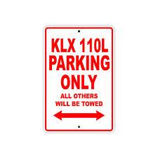 KAWASAKI KLX 110L Parking Only Towed Motorcycle Bike Chopper Aluminum Sign