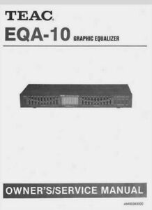 TEAC EQA-10 Stereo Graphic Equalizer USER MANUAL & SERVICE MANUAL COMBINED