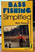 BASS FISHING SIMPLIFIED BY BOB GOOCH 1993 1ST PRINTING / 1ST EDITION, VERY RARE