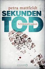 Sekundentod von Petra Mattfeldt (2014, Taschenbuch) UNGELESEN
