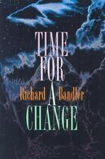 Time for a Change by Bandler, Richard