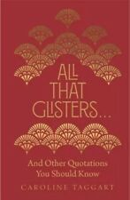 All That Glisters : And Other Quotations You Should Know, Hardcover by Taggar...