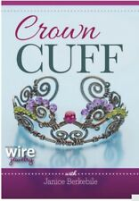 New Jewelry Making Crown Cuff by Janice Berkebile