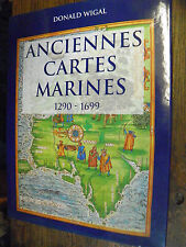 Anciennes cartes marines 1290- 1699 / Donald Wigal