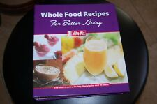 Vitamix Recipes Whole Food Recipes, Cookbook Instructions + Owners Manual