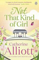 Not That Kind of Girl by Catherine Alliott, NEW Book, FREE & FAST Delivery, (Pap