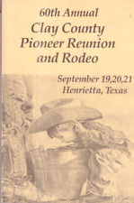 60th Annual Clay County Pioneer Reunion and Rodeo Henrietta,Texas