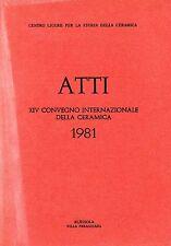 ATTI DEL XIV CONVEGNO INTGERNAZIONALE DELLA CERAMICA ALBISOLA GIU 1981