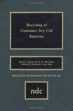Pollution Technology Review: Recycling of Consumer Dry Cell Batteries No. 213...