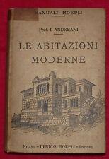 LE ABITAZIONI MODERNE- PROF. I. ANDREANI- MANUALI HOEPLI 1927