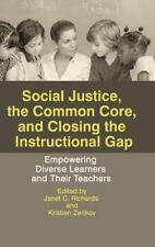 Social Justice, the Common Core, and Closing the Instructional Gap :...