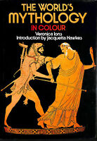 The World's Mythology In Color by Ions, Veronica; Hawkes, Jacquetta [Introductio