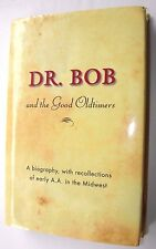 Dr. Bob and the Good Oldtimers Alcoholics Anonymous AA Recovery History Book