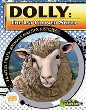 Dolly: The 1st Cloned Sheep (Famous Firsts: Animals Making History (Gr-ExLibrary