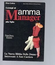 consigli di mamma manager alla figlia - eliza collins - 1985