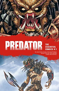 Predator: The Essential Comics Volume 1;