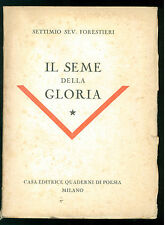 FORESTIERI SETTIMIO SEV. IL SEME DELLA GLORIA QUADERNI DI POESIA  1938 ROMANTICA