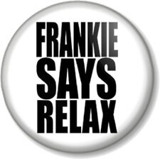 "FRANKIE SAYS RELAX 1"" 25mm Pin Button Badge 80s Goes to Hollywood T-shirt Design"