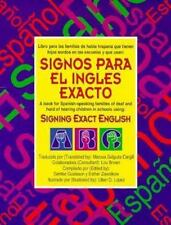 Signos para el inglés exacto: a book for Spanish speaking families of deaf child