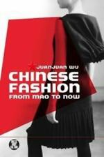 Chinese Fashion: From Mao to Now (Dress, Body, Culture) by Juanjuan Wu