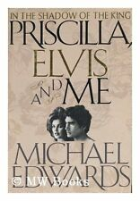 Priscilla, Elvis, and Me by Michael Edwards