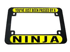 You've Just Been Passed By A Ninja Motorcycle License Plate Tag Frame