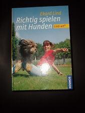 Ekard Lind Richtig spielen mit Hunden Hundeschule