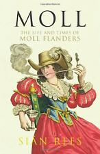 Moll: The Life and Times of Moll Flanders  New Book 9780701185077