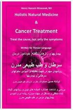Holistic Natural Medicine and Cancer Treatment : Treat the Cause, Not Only...