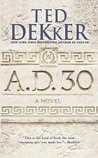 A.D. 30: A Novel: By Dekker, Ted