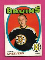 1971-72 OPC # 54 BRUINS GERRY CHEEVERS GOOD CARD  (INV# D3454)