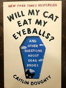 SIGNED 2020 Caitlin Doughty Will My Cat Eat My Eyeballs