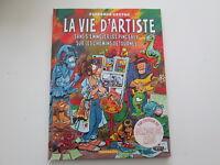 LA VIE D'ARTISTE EO2003 BE/TBE FLORENCE CESTAC EDITION ORIGINALE