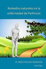 Remedios Naturales en la Enfermedad de Parkinson : 2017 by Rafael Maldonado...