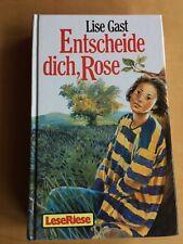 Lise Gast:   Entscheide dich, Rose : 2 Romane für Mädchen ab 12 Jahre empfohlen
