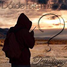 Traviezoz De la Zierra Donde esta mi Amigo CD New Nuevo Sealed Sierra
